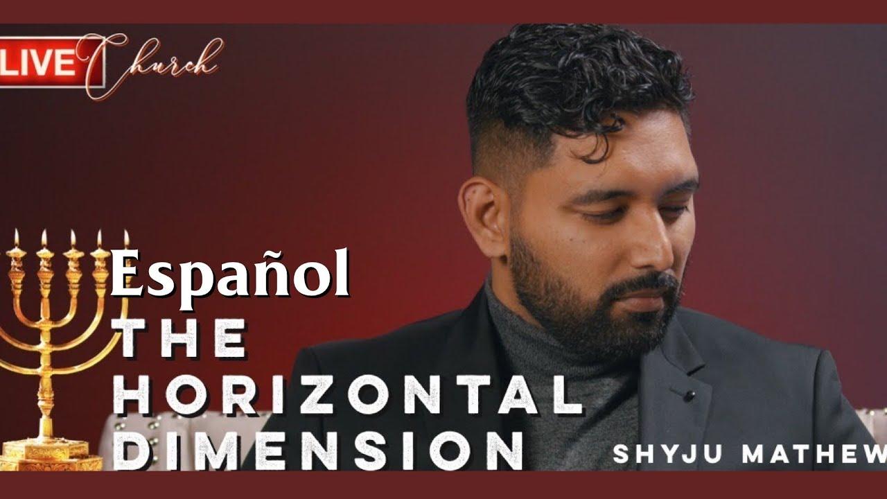 [Spanish] The Horizontal Dimension   Shyju Mathew