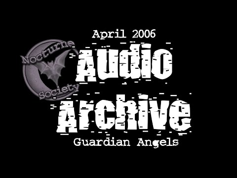 Nocturne Society Audio Archive: April 26 2006 Guardian Angels