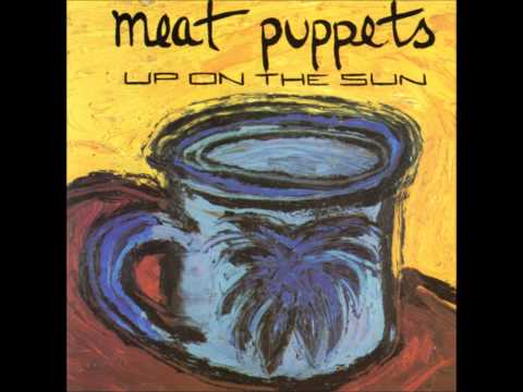 Meat Puppets Up On The Sun (Demo Version) mp3