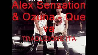 Alex Sensation & Ozuna-Que Va TRADUZIONE ITA Official Audio