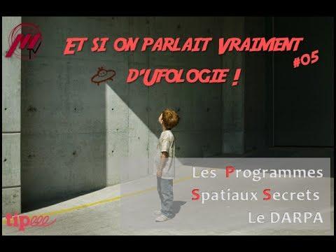 ESOPVDU #05 - Les Programmes Spatiaux Secrets : Le DARPA