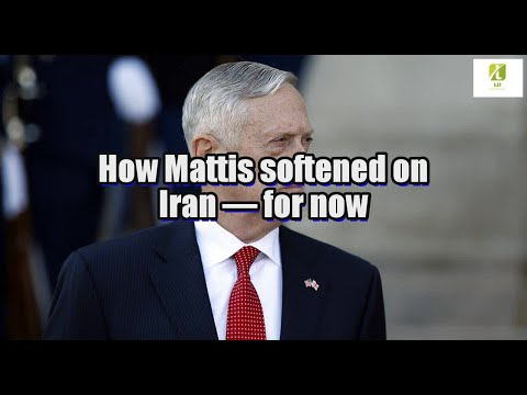 How Mattis softened on Iran — for now