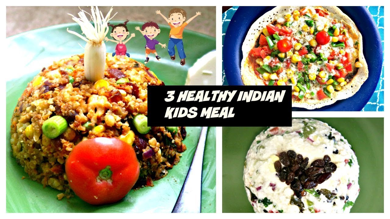 Healthy Indian Kids Meals Indian Kids Menu Healthy Indian Food