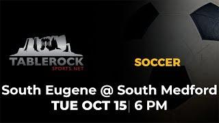 Boys Soccer: South Eugene @ South Medford
