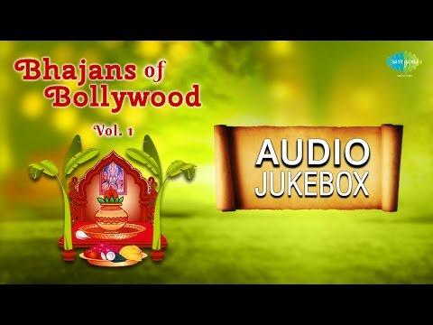 Bollywood Bhajans - Vol. 1 | Popular Devotional Songs | Audio Jukebox