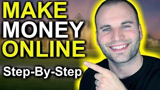 How To Make Money On The Internet - Step By Step!