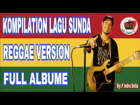 COMPILATION LAGU SUNDA REGGAE VERSION FULL ALBUM