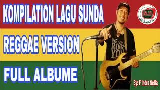 Download lagu COMPILATION LAGU SUNDA REGGAE VERSION FULL ALBUM MP3