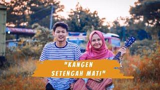 Kangen Setengah Mati - Wandra Cover Didik Budi feat. Cindi Cintya Dewi ( Cover Video Clip )