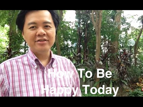 How To Be Happy Today - Dr Willie Ong Health Blog #38