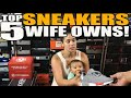 Wife's Top 5 Sneakers in Her Collection! (#Top5Tuesday)
