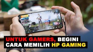 Untuk Gamers, Begini Cara Memilih HP Gaming