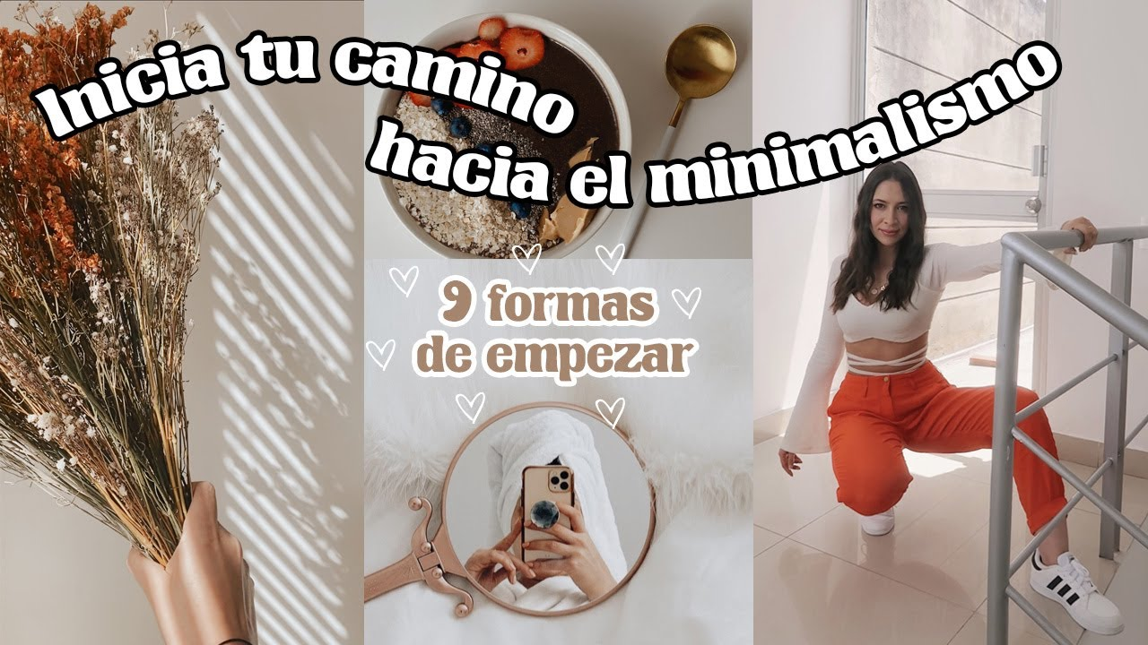 9 formas de iniciar un estilo de vida minimalista   Nancy Loaiza