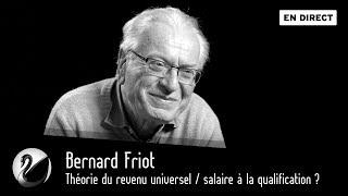 Bernard Friot : Théorie du revenu universel / salaire à la qualification ? [EN DIRECT]