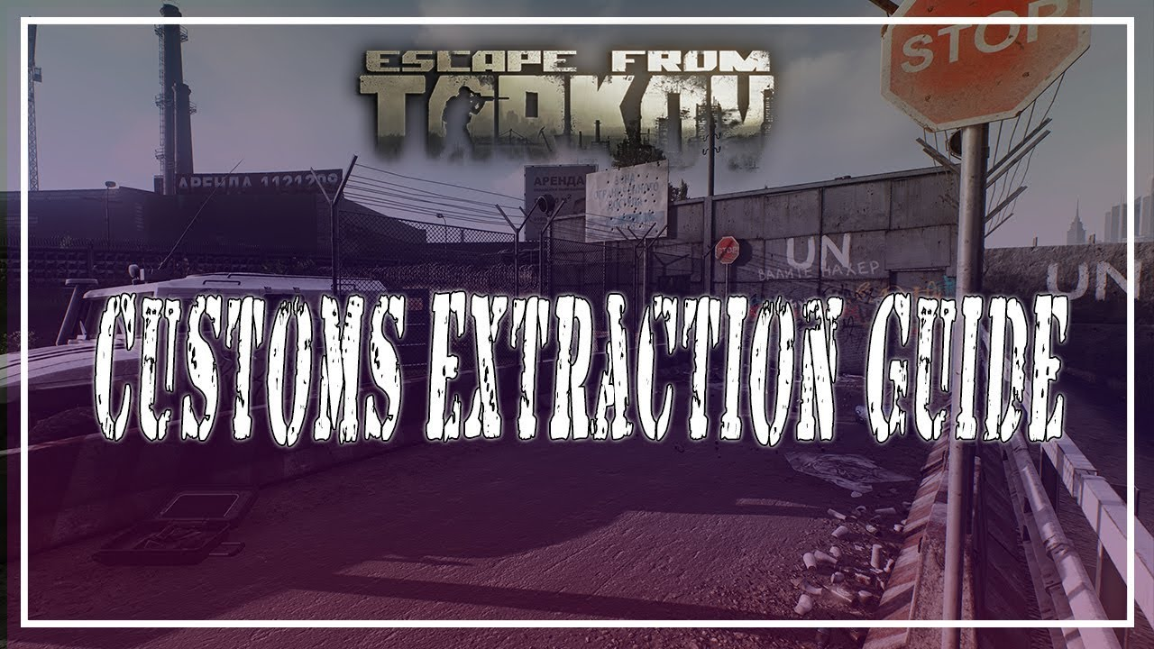 Escape From Tarkov   Customs Extraction Guide