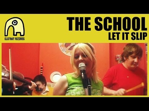 THE SCHOOL - Let It Slip [Official]