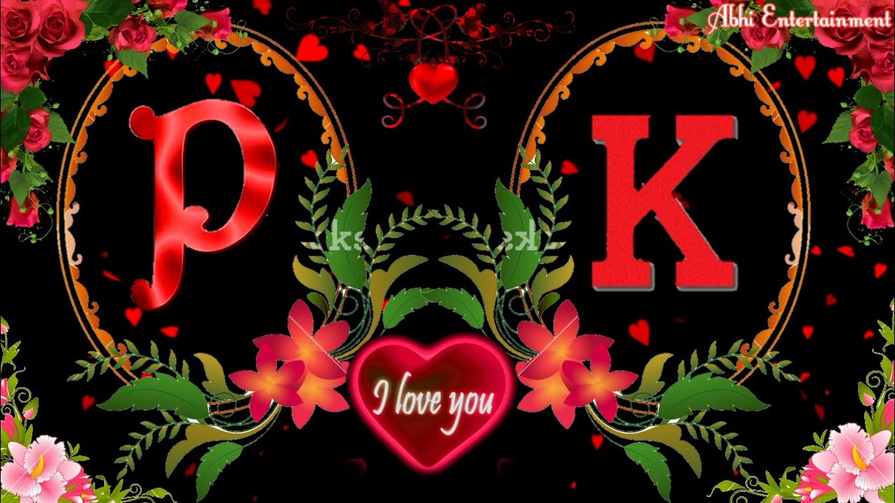 P K Letter Romantis Whatsaap Status Video