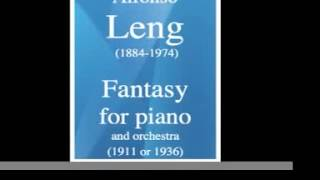 Alfonso Leng (1884-1974) : Fantasy for piano and orchestra (1911 or 1936)