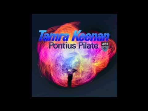 Tamra Keenan - Pontius Pilate (Original Mix)