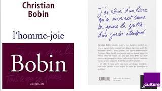 Christian Bobin :  entretien avec Alain Veinstein autour de « L'Homme Joie »