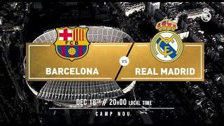 El Clásico Preview | Barcelona - Real Madrid