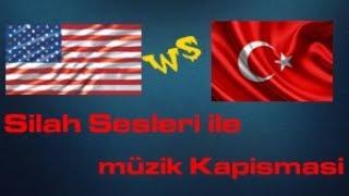 Türk ws Amerikan Silah Sesleri ile müzik Yapma Yarışması..!!