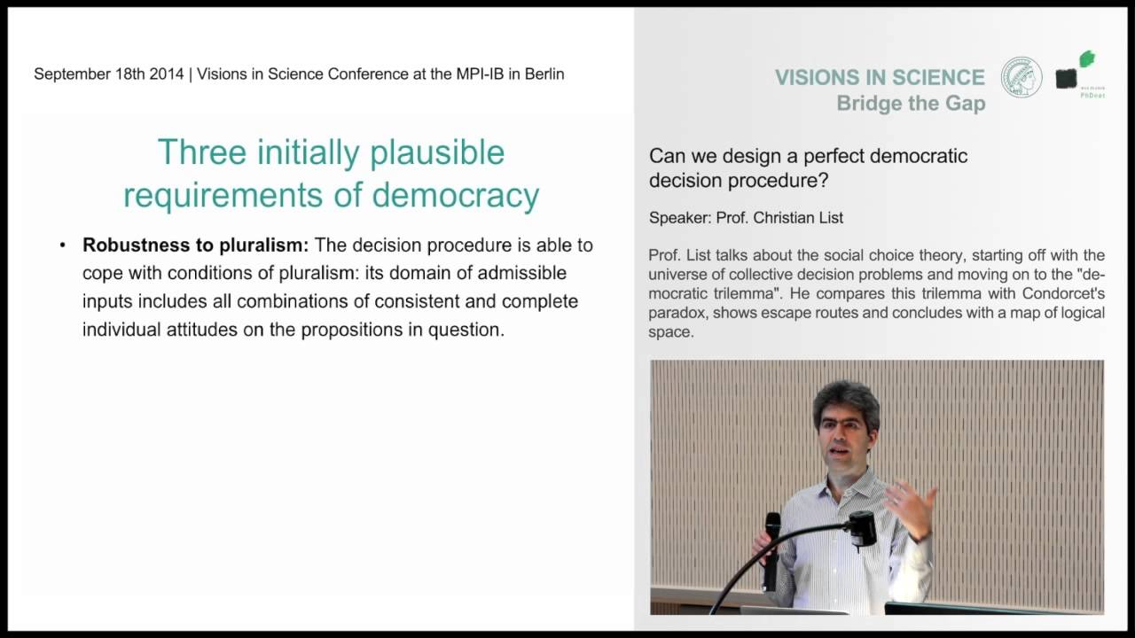 "Visions in Science 2014 | Christian List ""Can we design a perfect democratic decision procedure?"""