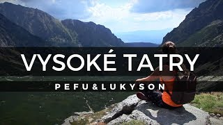 Vysoké Tatry - PeFu&Lukyson [Vlog]