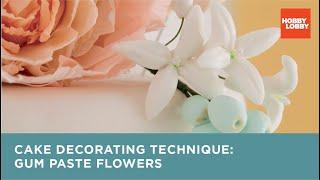 Cake Decorating Technique: Gum Paste Flowers | Hobby Lobby®