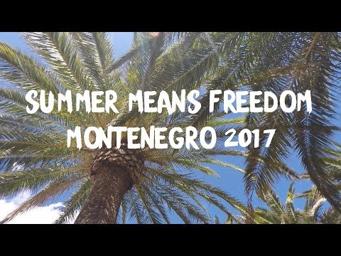 SUMMER MEANS FREEDOM- MONTENEGRO 2017 GoPro Hero 4 HD
