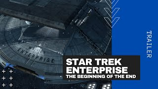 Star Trek ENTERPRISE II - The Beginning of the End Trailer 02