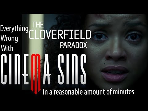 Everything Wrong With CinemaSins: The Cloverfield Paradox in 12 Minutes or Less