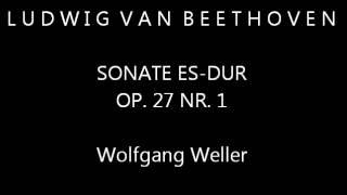 Beethoven, Sonate Es-Dur op. 27 Nr. 1 (complete), Wolfgang Weller 2005.