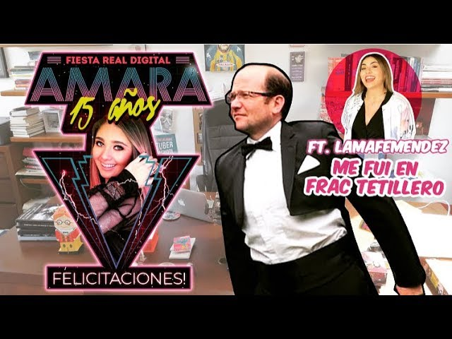 En frac tetillero para los 15 años de Amara/ Una noche con la realeza de Youtube. Ft la Mafe Méndez.