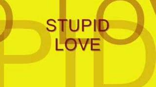 Repeat youtube video STUPID LOVE