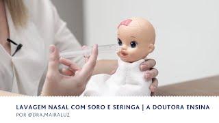 Lavagem Nasal com Soro e Seringa   A doutora Ensina   BEBÊ & FAMÍLIA