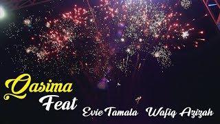 Download lagu QASIMA FEAT EVIE TAMALA & WAFIQ AZIZAH | PART 2
