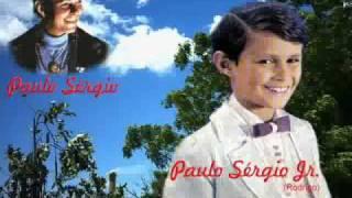 Quero ver voce feliz (Meu filho Deus lhe proteja) - PAULO SERGIO e Rodrigo