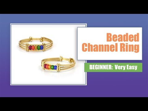 Beaded Channel Ring - Beginner Project - Very Easy