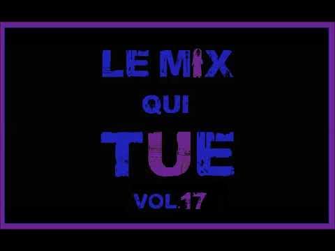 Le Mix Qui Tue 17 (MAXI)