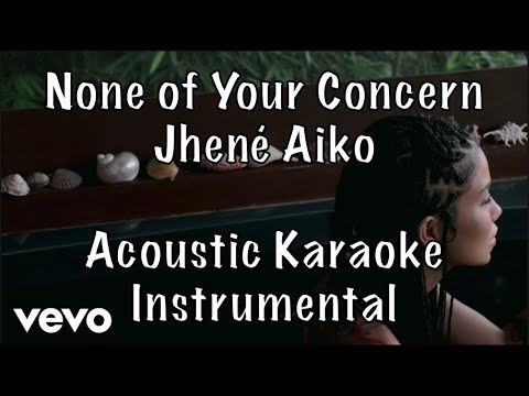 Jhené Aiko - None Of Your Concern Acoustic Karaoke Instrumental