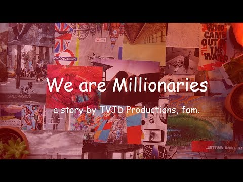 We are Millionaires (2017)