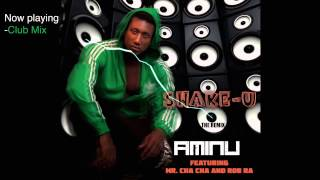 Aminu -Shake U-  Feat. Mr ChaCha and Rob Ra