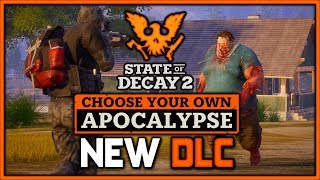 NEW DLC - Choose Your Apocalypse DLC | State of Decay 2