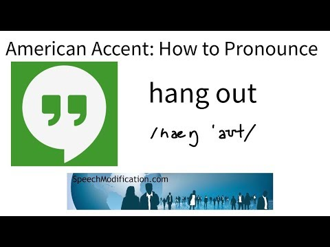 SMART American Accent Training:  How to Pronounce Hang Out and Hangout
