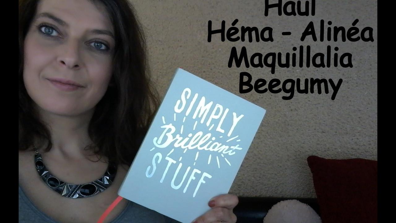 ♥ Haul Hema ♥ Alinéa ♥ Maquillalia ♥ Beegumy + Bon plan ...