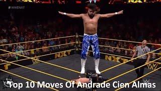 Top 10 Moves Of Andrade Cien Almas