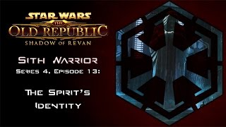 Star Wars: The Old Republic - SITH WARRIOR [Level 58] - S4 Episode 13: The Spirit