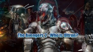 The Avengers 2 - Who is Ultron?