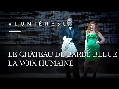 Lumière Sur : Les Coulisses Du Château De Barbe-Bleue / La Voix Humaine